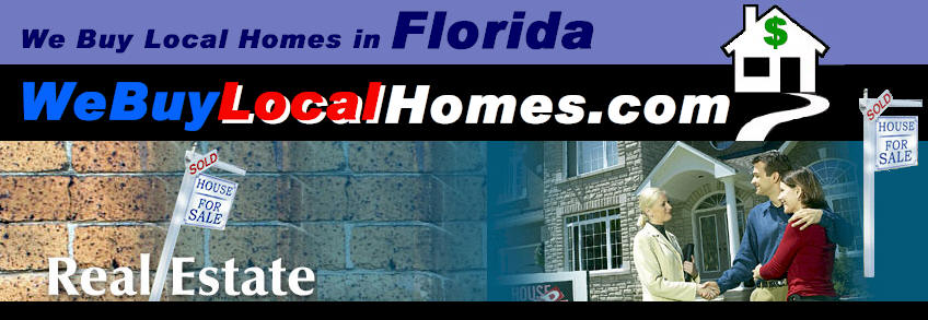 We Buy Local Homes in FLORIDA....@ WeBuyLocalHomes.com